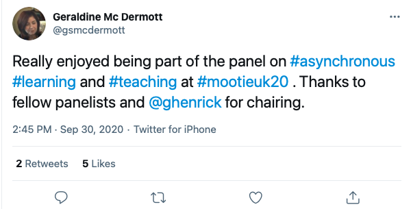 """Screenshot from tweet that says """"Really enjoyed being a part of the panel on #asynchronous #learning and #teaching at #mootieuk20. Thanks to fellow panelists and @ghenrick for chairing""""."""