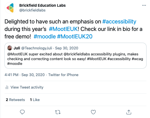 """Screenshot of a tweet which says """"@MootIEUK super excited about @brickfieldlabs accessibility plugins, makes checking and correcting content look so easy! #accessibility #wcag #moodle"""" quote tweeted by Delighted to have such an emphasis on #accessibility during this year's #MootIEUK! Check our link in bio for a free demo! #moodle #MootIEUK20"""