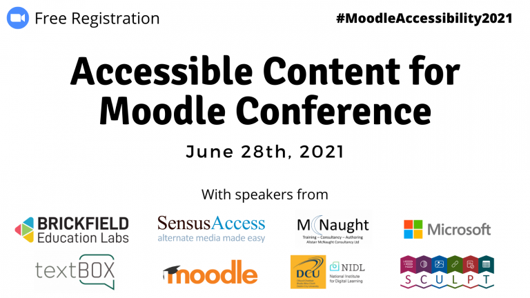 Promo Graphic with heading which reads 'Accessible Content for Moodle Conference' showing logos of Brickfield Education Labs, Moodle, Alistair McNaught Consultancy, NIDL, SensusAccess and textBOX, and also shows hashtag #MoodleAccessibility2021 and zoom webinar symbol in top corners.