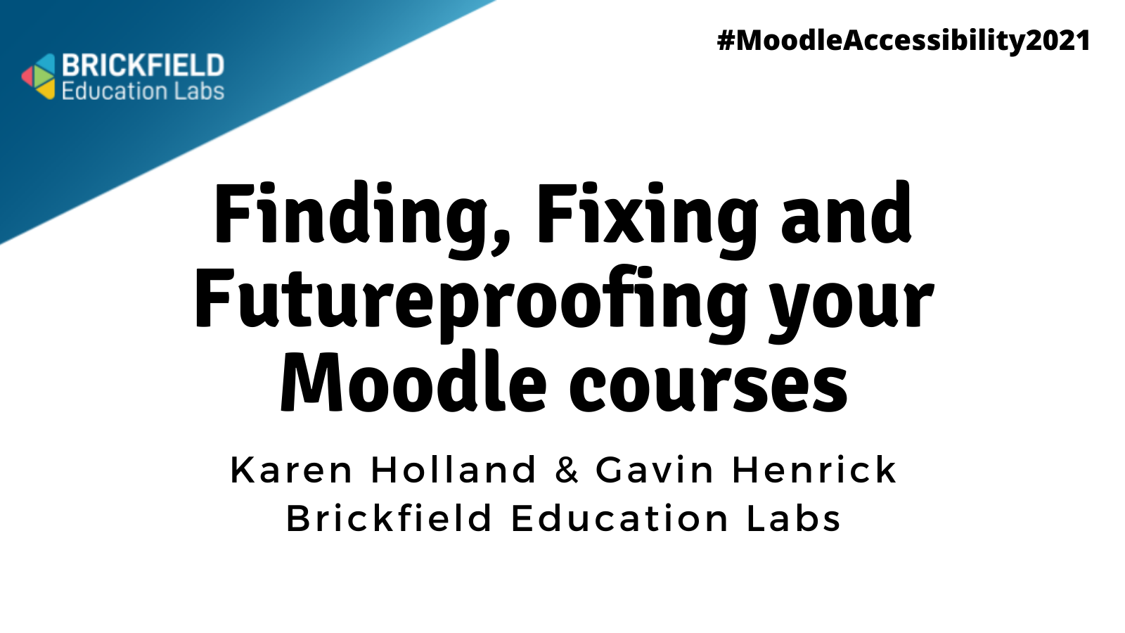 """Brickfield Education Labs logo with title reading """"Finding, Fixing and future-proofing your moodle courses"""" Karen Holland and Gavin Henrick Brickfield Education Labs"""
