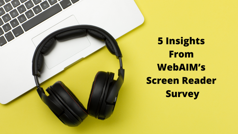 Photo of Black Headphones and Laptop Keyboard with text reading 5 Insights from WebAIM's Screen Reader Survey