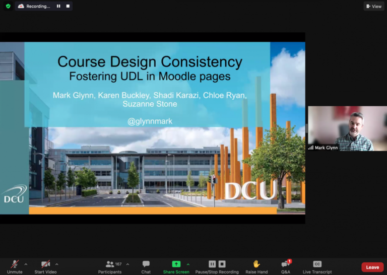 Mark Glynn shares his first slide to over 167 participants on Zoom webinar, the slide reads 'Course Design Consistency Fostering UDL in Moodle Pages' and lists the following names: Mark Glynn, Karen Buckley, Shadi Karazi, Chloe Ryan, Suzanne Stone.