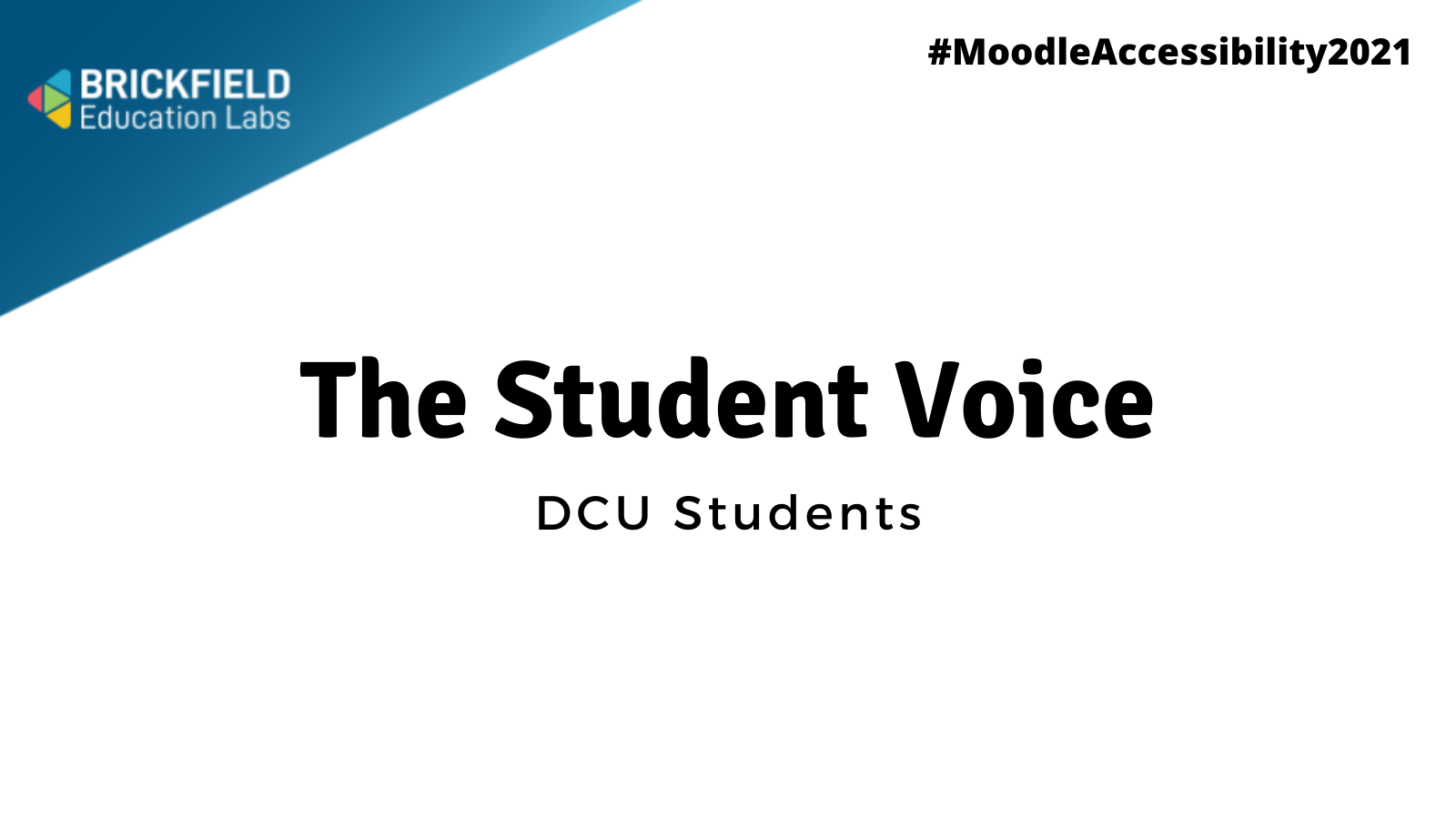 """Brickfield Education Labs logo with title reading """"The Student Voice"""" with DCU Students"""